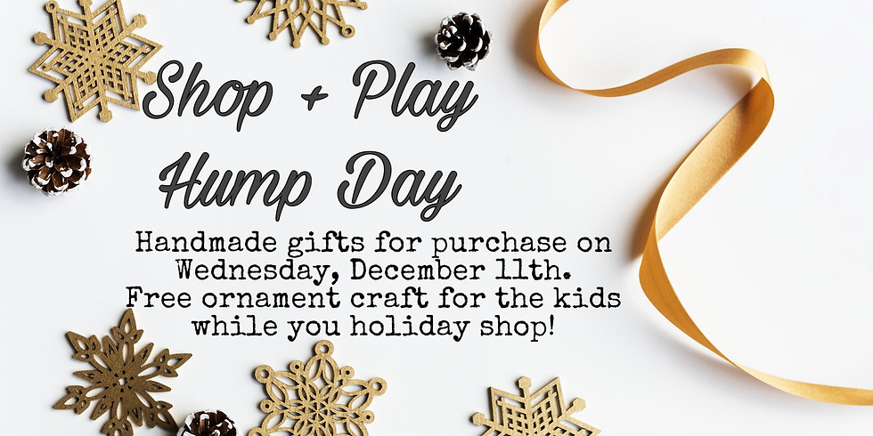 Shop & Play Hump Day.