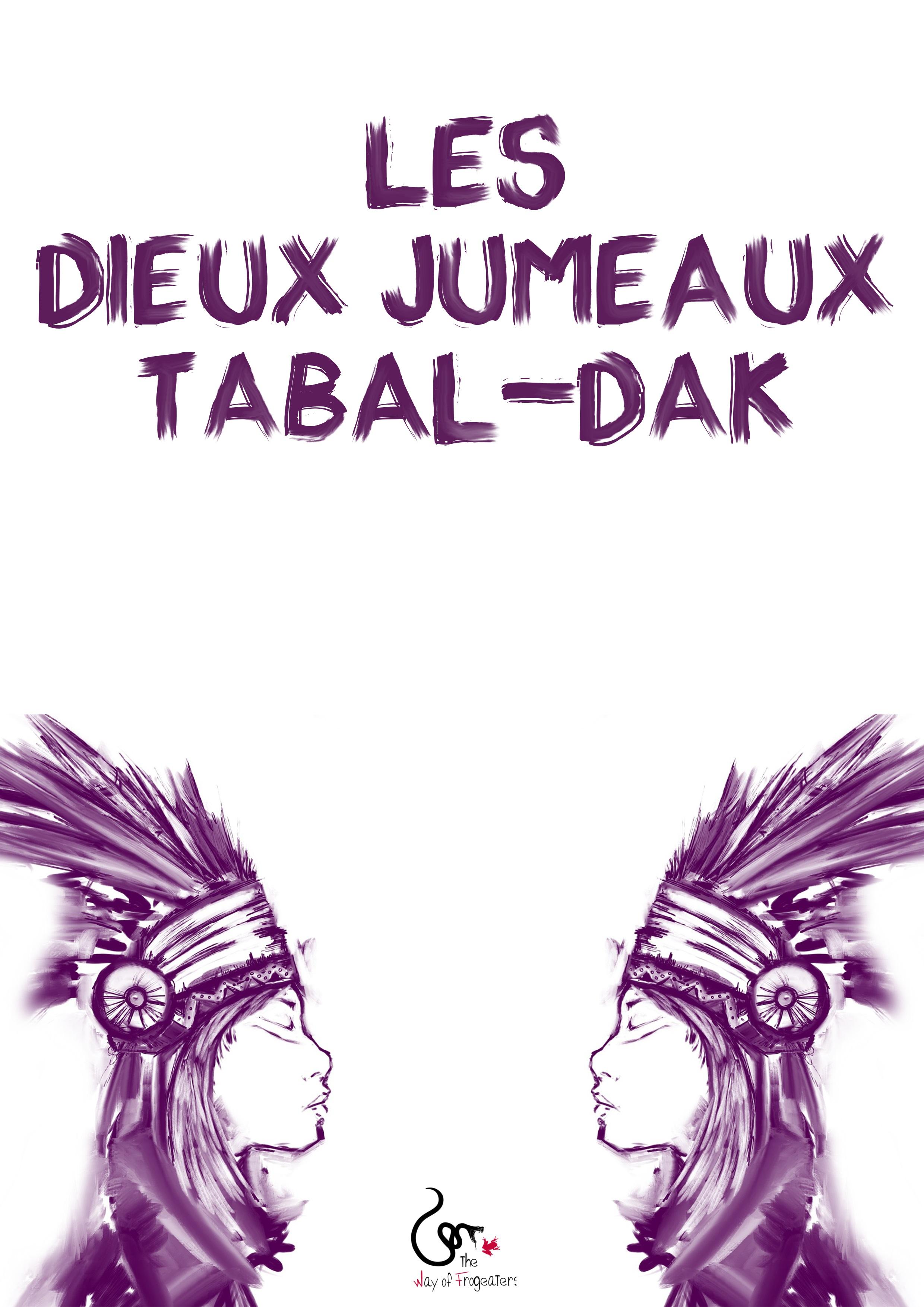 Les dieux jumeaux : Tabal-Dak