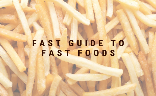 Fast Guide to Fast Foods