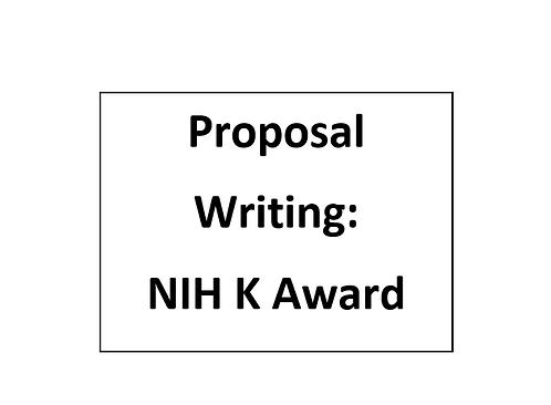 Proposal Writing for Individuals: NIH K Award