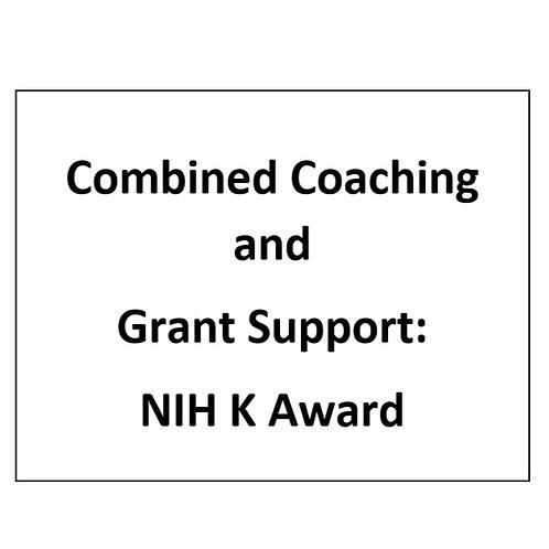 Combined Coaching and Grant Support: NIH K Award