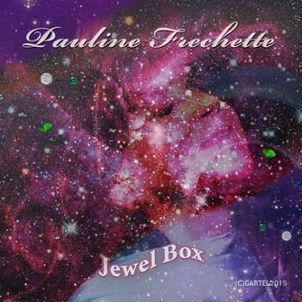 Pauline Frechette - 'Jewel Box'