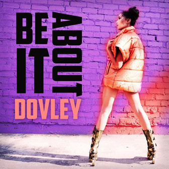Dovley - 'Be About It'