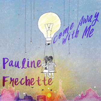 Pauline Frechette - 'Come Away With Me'