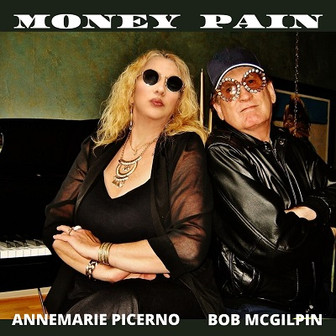 Annemarie Picerno and Bob McGilpin - 'Money Pain'