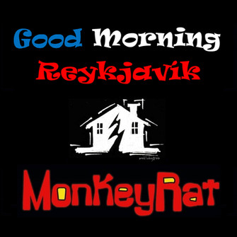 MonkeyRat - 'Good Morning Reykjavik'