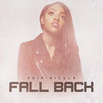 Asia Nicole - 'Fall Back'