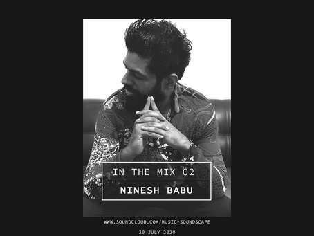 In the Mix 02 - Ninesh Babu [Bangalore]