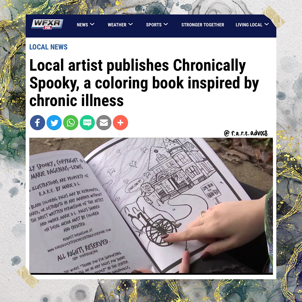 "a screen shot from WFXR's website has the headline ""local artist publishes Chronically Spooky, a coloring book inspired by chronic illness"" and shows a video that is paused on an interior shot of Chronically Spooky. Marie's Instagram @r.a.r.e.advoc8 is written above the right side of the video. The screen shot is taped to a piece of watercolor paper that has splashes of black and green alcohol ink accented by golden line art and glitter"