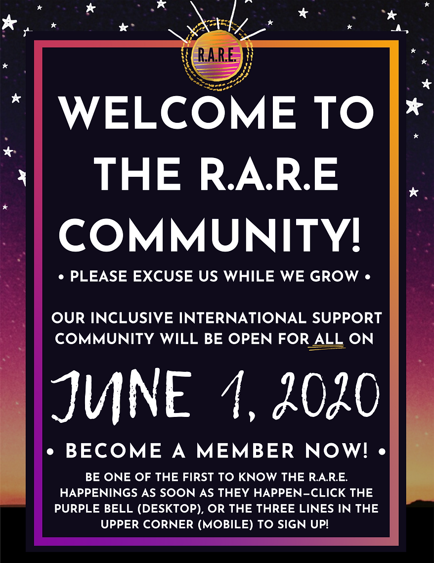 """This image shows R.A.R.E.'s signature graphic look that is galaxy themed and it says """"Wecome to the R.A.R.E. Community!"""" and shares the launch date and how to become a member now leading to our launch! The R.A.R.E. Sun Logo is in the middle of the page, and stars fill the galaxy frame. Designed by Marie Dagenais-Lewis."""