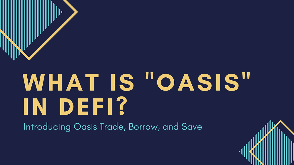 An introduction to Oasis — a platform for decentralized finance (DeFi)
