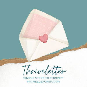 Thriveletter - MichelleAcker.com - Simple Steps to Thrive Podcast - Cover.png