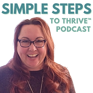 Simple Steps to Thrive Podcast - Michelle R. Acker - MichelleAcker.com.png