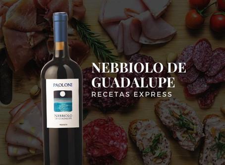 Nebbiolo de Guadalupe & Recetas Express