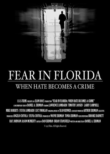 Fear in Florida : When Hate Becomes A Crime   2008