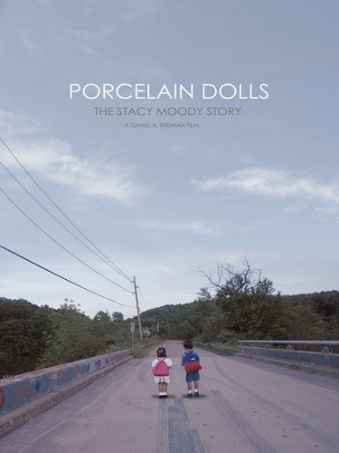 Porcelain Dolls : The Stacy Moody Story   2016