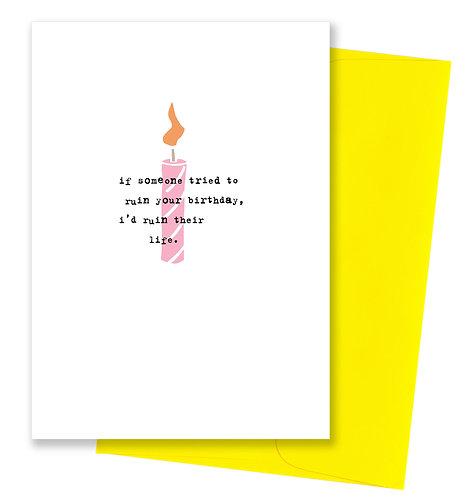 Ruin their life - Birthday Card
