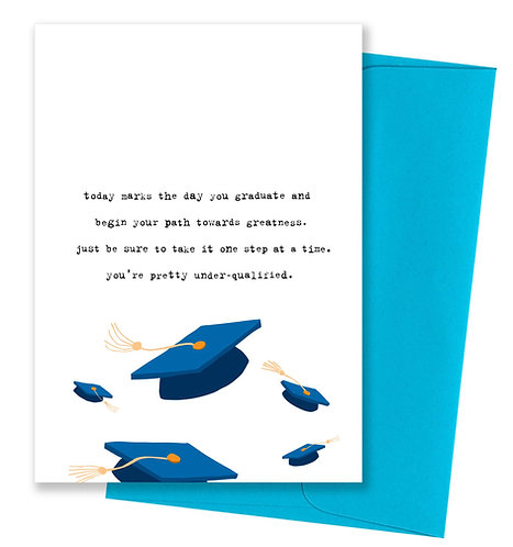 Under qualified - Graduation Card