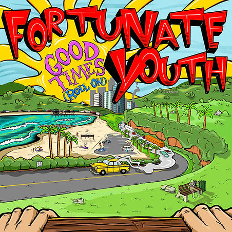 Fortunate Youth _ _Good Times Roll On_ - Album Art.jpg