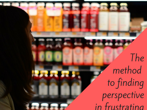 Grocery-store blues or how to find perspective in frustrating circumstances