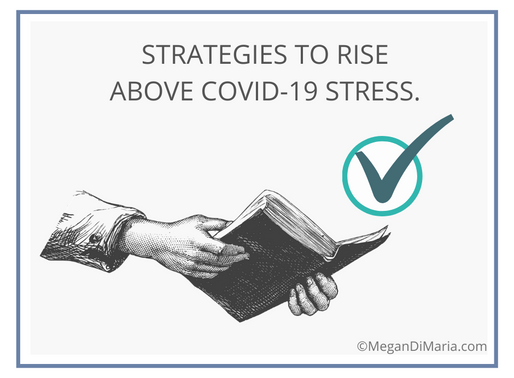 Strategies to rise above the COVID-19 stress