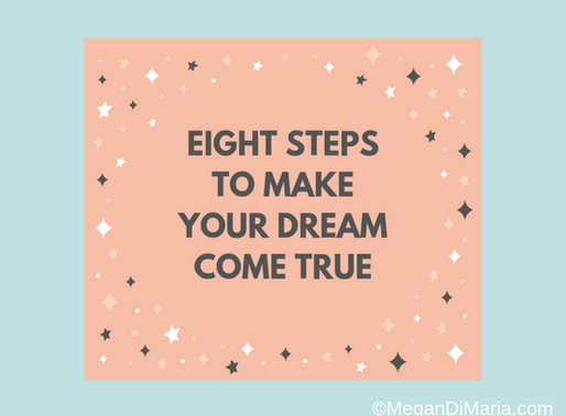 Eight steps to make your dream come true