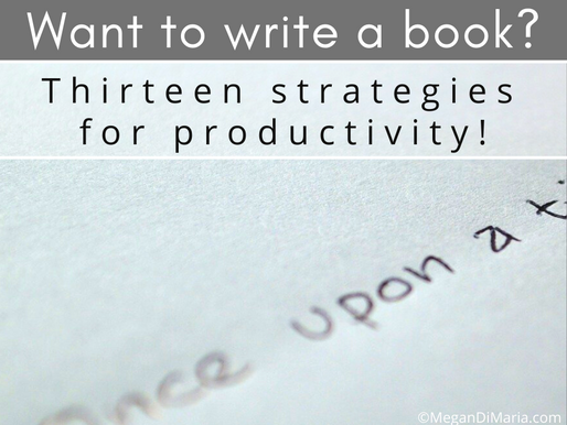 Want write a book? Thirteen strategies for productivity