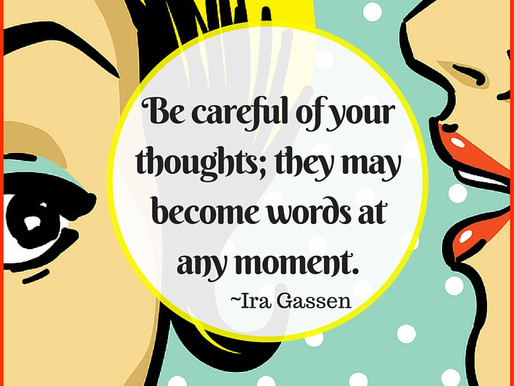 Guard your thoughts, they have the power to determine your reality