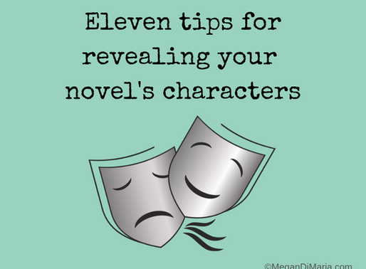 Eleven tips for revealing your novel's characters