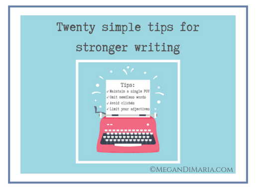 Twenty simple tips for stronger writing
