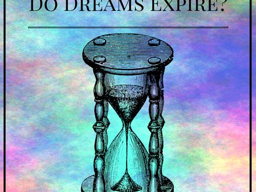Do dreams expire?