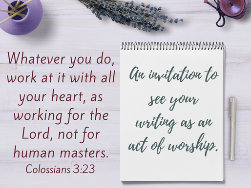 An invitation to see your writing as an act of worship