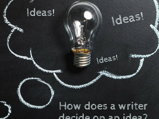 How does a writer decide on an idea? Part Two