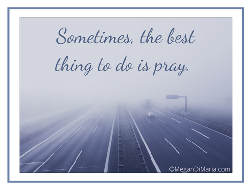 You may need to read this: Just Pray!