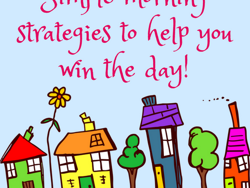 Nine simple morning strategies to help you win the day!