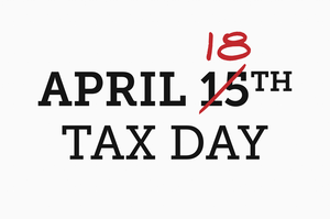2018 Tax Deadline is April 18th