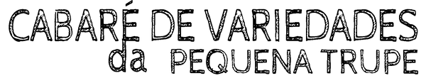 Botão CABARE DE VARIEDADES DA PEQUENA TR