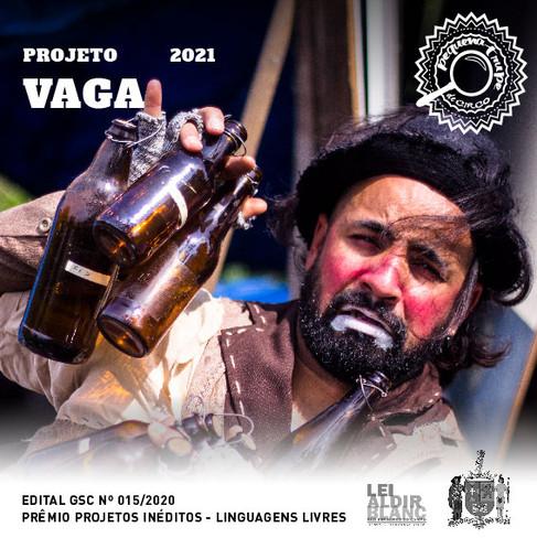 """Criação do Espetáculo """"Vaga"""" Edital 015 Prêmio projetos ineditos - Linguagens Livres"""