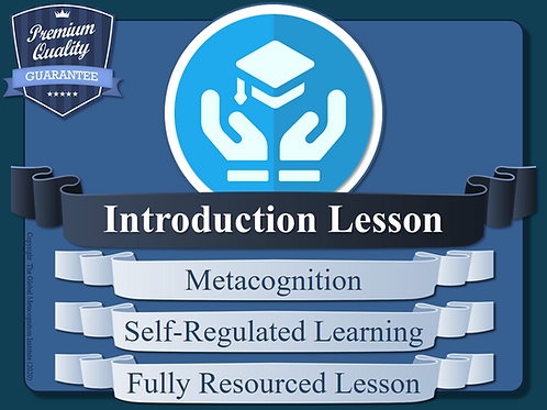 Lesson - Introducing Metacognition & Self-Regulated Learning