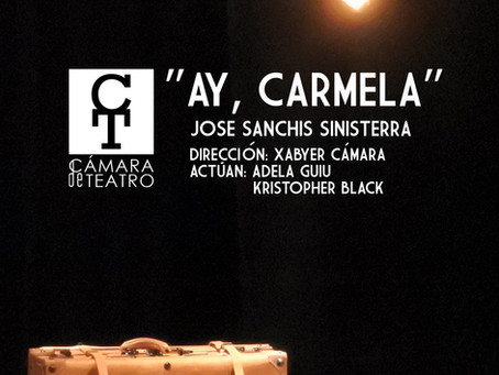 "Teatro: ""¡AY, CARMELA!"" Cía. Cámara de Teatro"