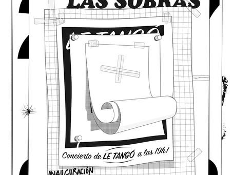 """Inauguración Exposición Colectiva """"LAS SOBRAS DE LACONTRA""""+ Actuación """"Los Gómez&quot"""