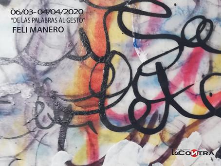 """Exposición """"DE LAS PALABRAS AL GESTO"""" de Feli Manero"""