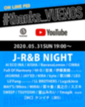 thanksVUENOS_ONLINEFES_J-R&B NIGHT.jpg