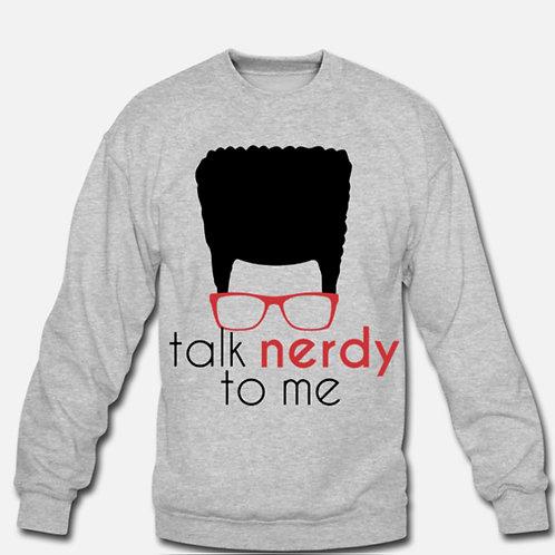 Talk Nerdy to Me - Sweatshirt