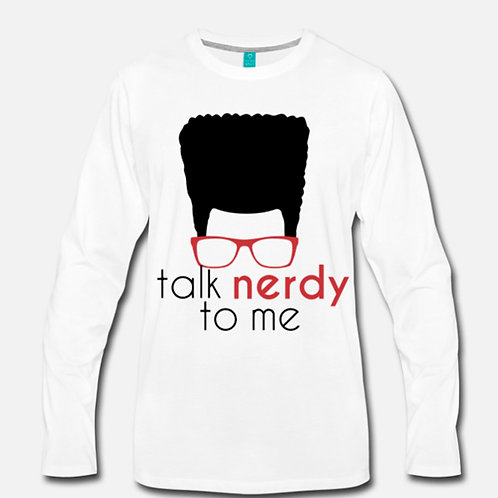 Talk Nerdy to Me - Long Sleeve