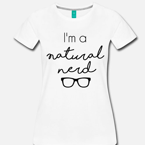 I'm a Natural Nerd - Women's T-Shirt