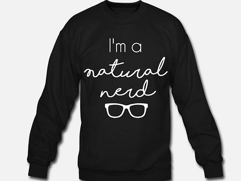 I'm a Natural Nerd - Crew Sweatshirt