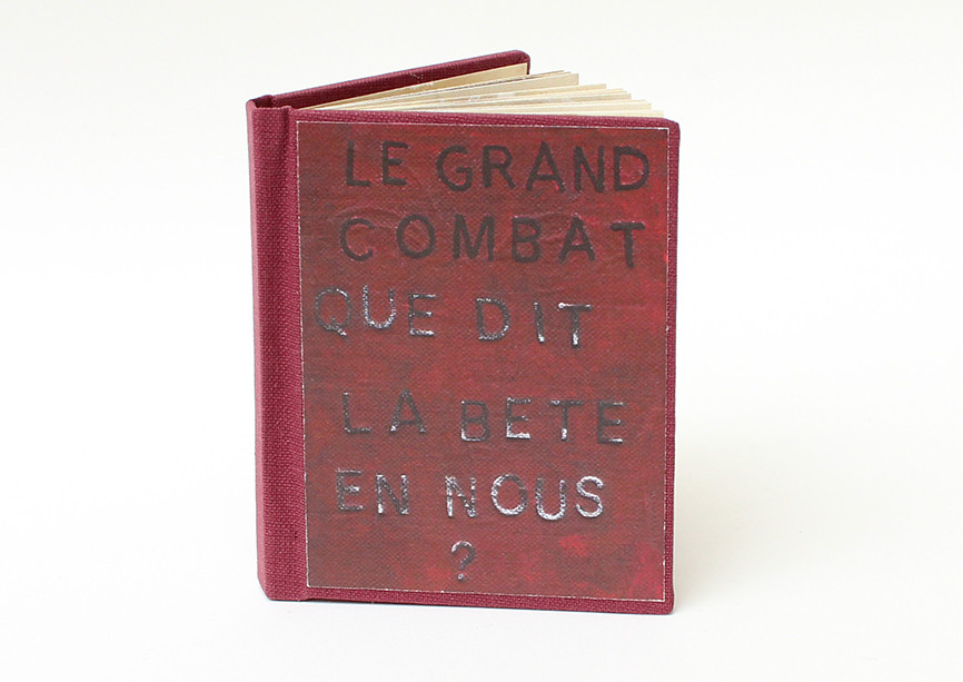 Le Grand Combat.Que dit la bête en nous. GPetermann.livreobjet Facsimilé Edition 1-21..jpg