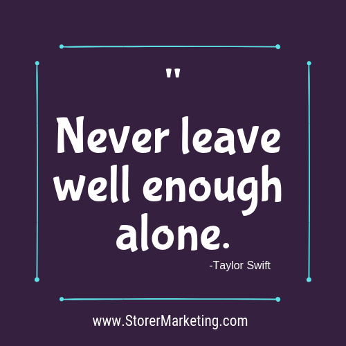 Never leave well enough alone. SEO Strategy