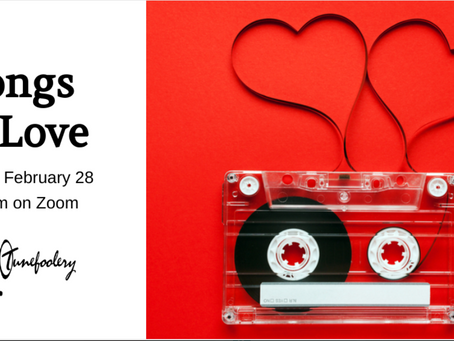 Songs of Love on ZOOM 2/28 @ 7pm